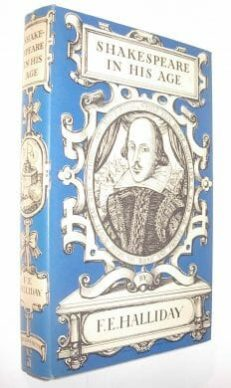 Shakespeare In His Age Halliday Duckworth 1964