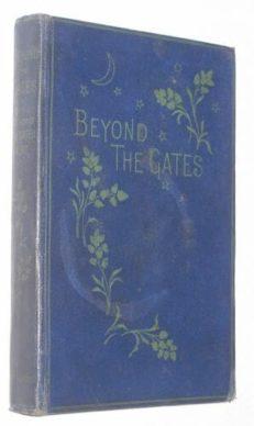 Beyond The Gates Elizabeth Stuart Phelps Chatto 1885