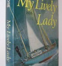 My Lively Lady Alec Rose Nautical Publishing 1968