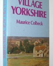 Village Yorkshire Maurice Colbeck Batsford 1987
