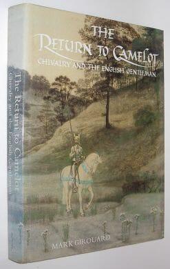 The Return To Camelot Mark Girouard Yale 1981