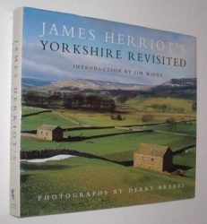 James Herriot's Yorkshire Revisited Michael Joseph 1999