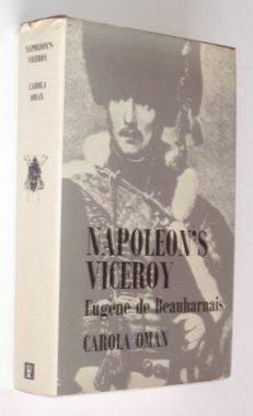 Napoleon's Viceroy Carola Oman Hodder Stoughton 1966