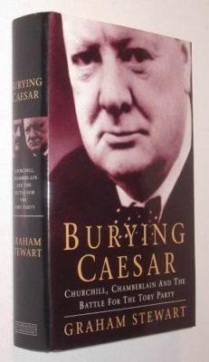 Burying Caesar Graham Stewart Weidenfeld Nicolson 1999