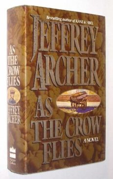 As The Crow Flies Jeffrey Archer Harper Collins 1991