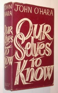Ourselves to Know John OHara Cresset 1960