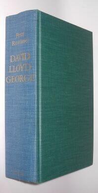 David Lloyd George A Biography Peter Rowland Macmillan 1976