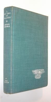 A Pattern Of Islands Arthur Grimble John Murray 1953