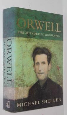Orwell The Authorised Biography Michael Shelden Heinemann 1991