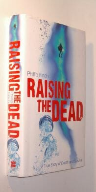 Raising The Dead A True Story of Death and Survival Finch HarperSport 2008