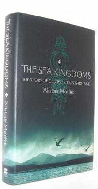 The Sea Kingdoms Alistair Moffat HarperCollins 2001
