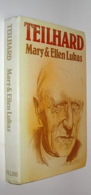 Teilhard A Biography Mary & Ellen Lukas Collins 1977