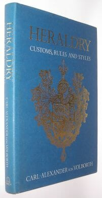 Heraldry Customs Rules and Styles Carl Alexander von Volborth Omega 1983