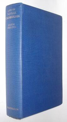 Life of Neville Chamberlain Keith Feiling Macmillan 1946
