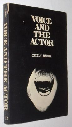 Voice And The Actor by Cicely Berry Harrap 1973