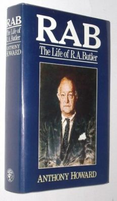 RAB The Life Of R.A. Butler by Anthony Howard Cape 1987