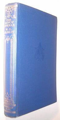 The Savoy Operas W S Gilbert Macmillan 1932