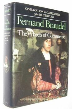 The Wheels Of Commerce Fernand Braudel Collins 1982