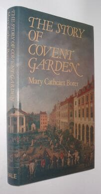 The Story of Covent Garden Mary Cathcart Borer Hale 1984