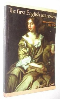 The First English Actresses by Elizabeth How Cambridge 1996