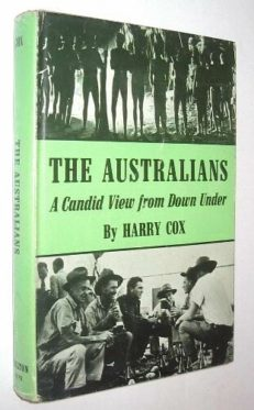 The Australians A Candid View From Down Under Cox Chilton 1966