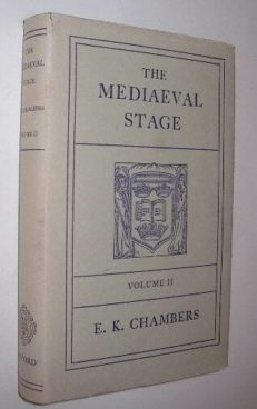 The Mediaeval Stage by E.K. Chambers Volume 2 Oxford 1978