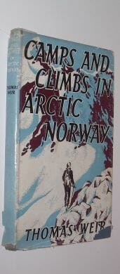 Camps and Climbs In Arctic Norway Thomas Weir Travel Book Club ca1950