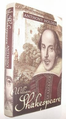 William Shakespeare His Life and Work Anthony Holden Little Brown 1999