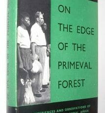 On The Edge Of The Primeval Forest Schweitzer 1953