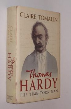 Thomas Hardy The Time Torn Man by Claire Tomalin Viking 2006