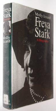 Freya Stark A Biography Molly Izzard Hodder & Stoughton 1993