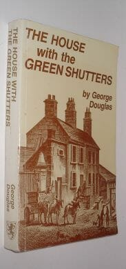 The House with the Green Shutters George Douglas Mercat Press 1983