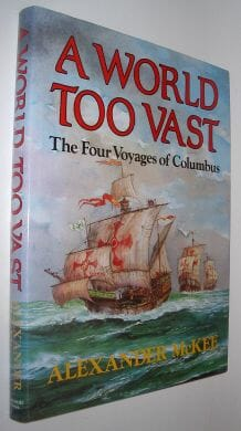 A World Too Vast Columbus Alexander McKee 1990
