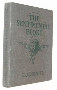 The Songs of a Sentimental Bloke C J Dennis 1917