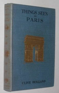 Things Seen In Paris by Clive Holland Seeley 1930
