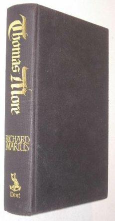 Thomas More A Biography Richard Marius