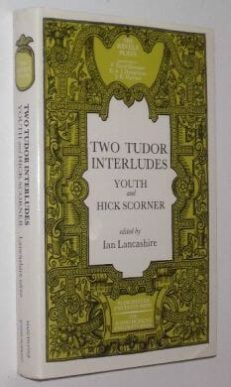 Two Tudor Interludes Youth And Hick Scorner 1980