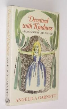 Deceived With Kindness Angelica Garnett Chatto 1984