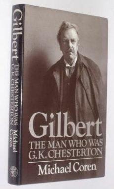Gilbert The Man Who Was G.K. Chesterton Coren Cape 1989