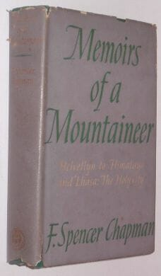 Memoirs Of A Mountaineer Chapman RS 1945