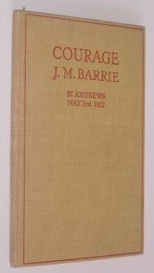 Courage J M Barrie Hodder & Stoughton 1922