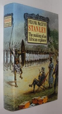Stanley the Making Of An African Explorer McLynn 1989