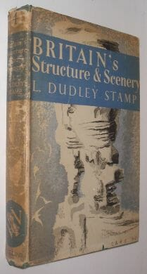 Britain's Structure & Scenery Dudley Stamp Collins 1949