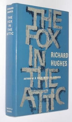 The Fox In The Attic Richard Hughes Chatto&Windus 1980