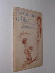 The Mountain Of Lilies Betty Lovett Hugh's Press 1948