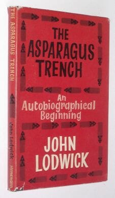 The Asparagus Trench John Lodwick Heinemann 1960