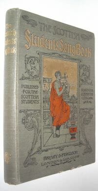 The Scottish Students Songbook Bayley & Ferguson 1897
