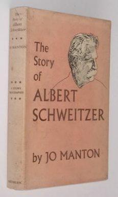 The Story Of Albert Schweitzer Manton Methuen 1955