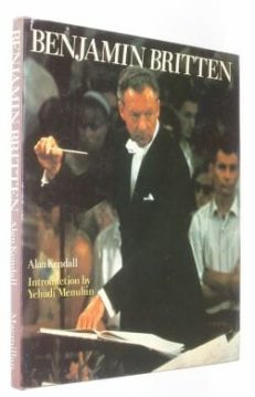 Benjamin Britten Alan Kendall Macmillan 1973