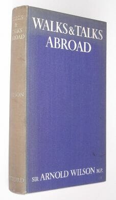 Walks & Talks Abroad Arnold Wilson Oxford 1936